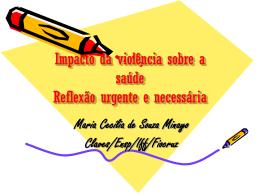 Impacto da violência sobre a saúde Reflexão urgente e