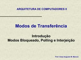 Modos de Transferencia (Bloqueante, Polling e Interjeicao)
