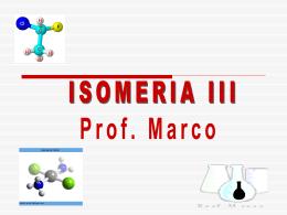 Isomeria - 2ª parte - 3ºs anos EM