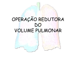 Redução de Volume Pulmonar no Enfisema Grave Manual do Médico