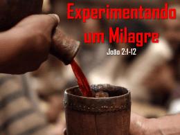 Experimentando um Milagre