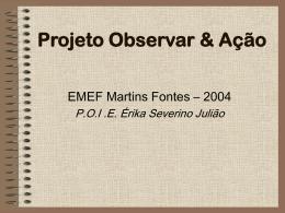 EMEF Martins Fontes Érika Severino Julião