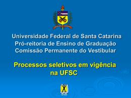 Processos seletivos em vigência na UFSC