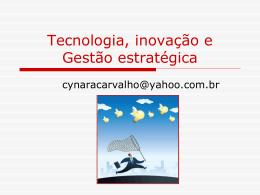 Tecnologia, inovação e Gestão estratégica (425472)