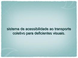 sistema de acessibilidade ao transporte coletivo para deficientes