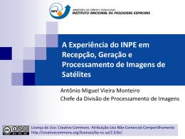 A Experiência do INPE em Recepção, Geração e Processamento de