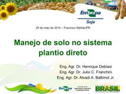 Manejo de solo no sistema plantio direto - Eng. Agr. Dr