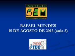 RAFAEL MENDES 19 DE JULHO DE 2012 (aula 2)