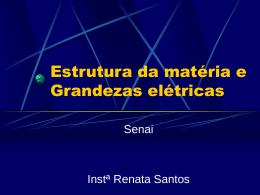 Estrutura da matéria e Grandezas elétricas