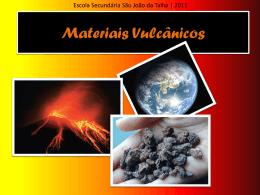 Materiais Vulcânicos.