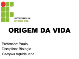 ORIGEM DA VIDA - paulobiologiaifms
