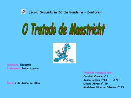 O Tratado de Maastricht - Escola Secundária Sá da Bandeira