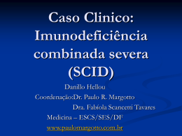 Caso Clínico: Imunodeficiência combinada grave (SCID)