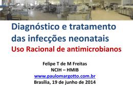 Diagnóstico e tratamento das infecções neonatais Uso Racional de