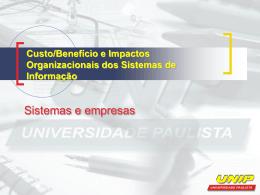 Custo/Benefício e Impactos Organizacionais dos Sistemas de