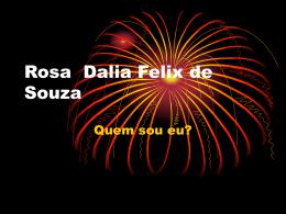 Rosa Dalia felix de souza