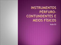 Instrumentos pérfuro-contundentes e meios físicos
