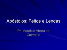 Apóstolos: Feitos e Lendas