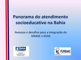 Panorama do atendimento socioeducativo na Bahia. Avanços e