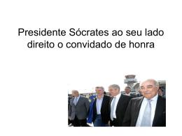 Presidente Sócrates ao seu lado direito o convidado