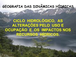Ciclo hidrológico, as alterações pelo uso e ocupação