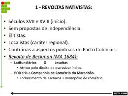 BRASIL COLONIAL – AS REVOLTAS COLONIAIS