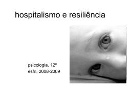hospitalismo e resiliência