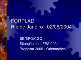 Apresentação do Dr. Luis Flávio - SPO/MEC realizada no FORPLAD