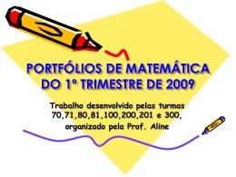 PORTFÓLIOS DE MATEMÁTICA DO 1º TRIMESTRE DE 2009