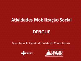 Atividades Mobilização Dengue - Polícia Militar de Minas Gerais