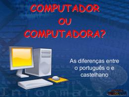 COMPUTADOR OU COMPUTADORA?