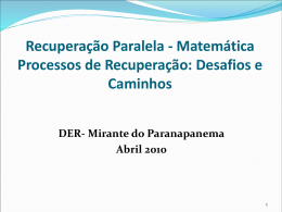 Recuperação Paralela 2010 Processos de Recuperação: Desafios