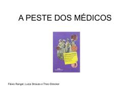 A peste dos médicos