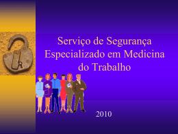 Serviço de Segurança Especializado em Medicina do Trabalho