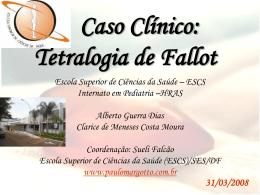 Caso Clínico:Tetralogia de Fallot