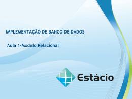 MODELO RELACIONAL IMPLEMENTAÇÃO DE BANCO DE DADOS