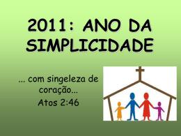 2011: ANO DA SIMPLICIDADE - Igreja Batista em Sousas