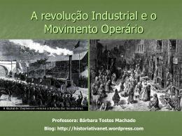 A revolução Industrial e o Movimento Operário