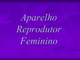 Aparelho Reprodutor Feminino Constituição
