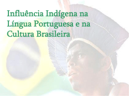 Influência Indígena - A História da Língua Portuguesa