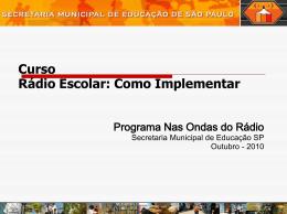 Como criar sua Radio Escolar - Secretaria Municipal de Educação