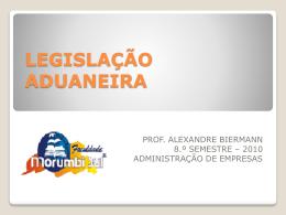 LEGISLAÇÃO ADUANEIRA II.