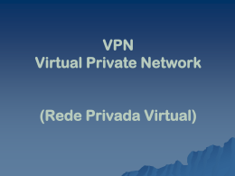 VPN - Virtual Private Network (Rede Privada Virtual)