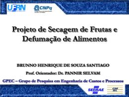 Slides sobre o projeto de secagem de frutas e defumação de