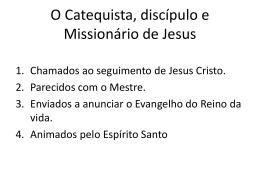 O Catequista Discípulo e Missionário de Jesus
