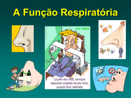 A Função Respiratória - Escola da Corujeira