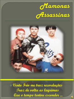 Mamonas Assassinas.
