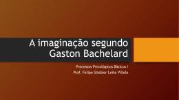 A imaginação segundo Gaston Bachelard