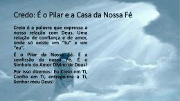 Credo: É o Pilar e a Casa da Nossa Fé