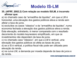 Com relação ao modelo IS/LM, é incorreto afirmar que